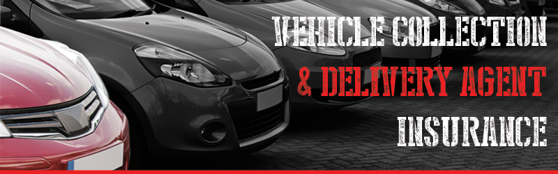 Vehicle Collection and Delivery Agent Insurance